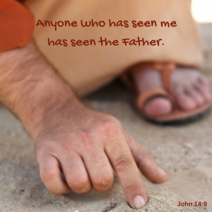Anyone who has seen me has seen the Father.